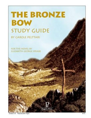 The Bronze Bow Progeny Press Study Guide   -     By: Carole Peltarri