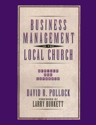 Business Management in the Local Church, Revised & Expanded  -     By: David Pollock