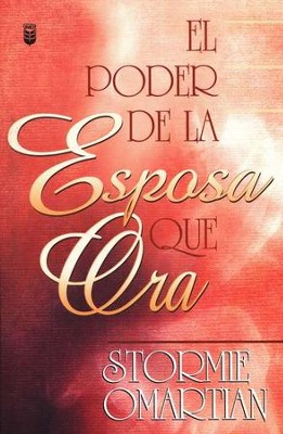 El Poder de la Esposa que Ora  (The Power of a Praying Wife)  -     By: Stormie Omartian
