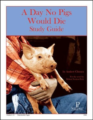 A Day No Pigs Would Die Progeny Press Study Guide   -     By: Andrew Clausen