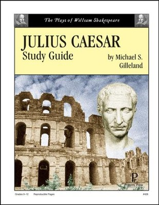Julius Caesar Progeny Press Study Guide, Grades 9-12   -     By: Michael S. Gilleland