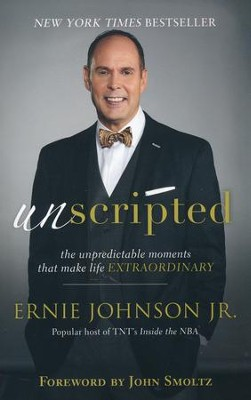 Unscripted: The Unpredictable Moments That Make Life Extraordinary  -     By: Ernie Johnson Jr.