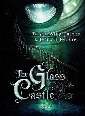 The Glass Castle  -     By: Trisha Priebe, Jerry B. Jenkins