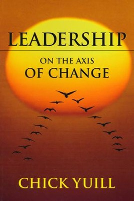 Leadership on the Axis of Change  -     By: Chick Yuill