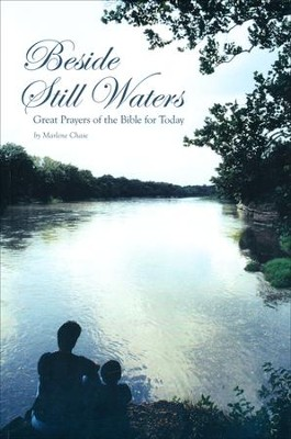 Beside the Still Waters: Great Prayers of the Bible for Today  -     By: Marlene Chase