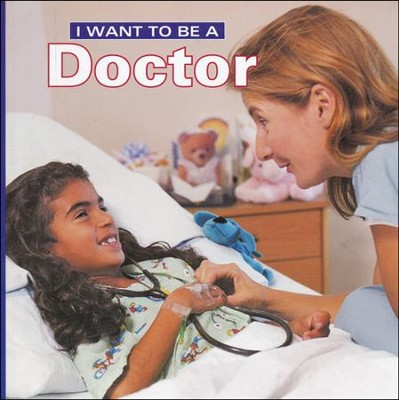 I Want to Be a Doctor   -     By: Dan Liebman