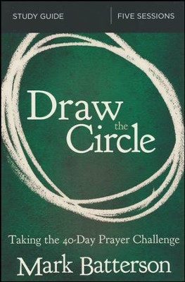 Draw the Circle Study Guide  -     By: Mark Batterson