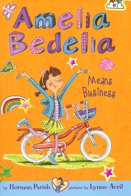 Amelia Bedelia Chapter Book #1: Amelia Bedelia Means Business, Hardcover  -     By: Herman Parish     Illustrated By: Lynne Avril