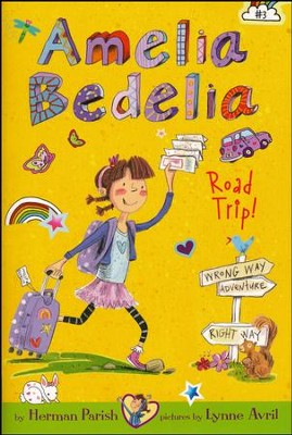 Amelia Bedelia Chapter Book #3: Amelia Bedelia Road Trip!  -     By: Herman Parish     Illustrated By: Lynne Avril