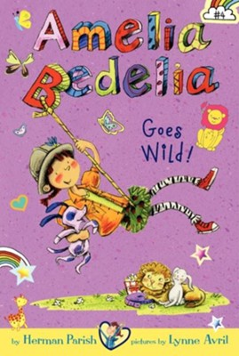 Amelia Bedelia Chapter Book #4: Amelia Bedelia Goes Wild!  -     By: Herman Parish     Illustrated By: Lynne Avril