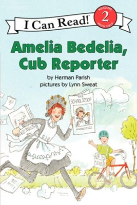 Amelia Bedelia, Cub Reporter  -     By: Herman Parish     Illustrated By: Lynn Sweat