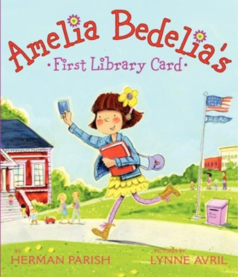 Amelia Bedelia's First Library Card  -     By: Herman Parish     Illustrated By: Lynne Avril
