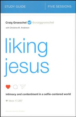 Liking Jesus Study Guide  -     By: Craig Groeschel