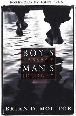 Boy's Passage - Man's Journey   -     By: Brian D. Molitor