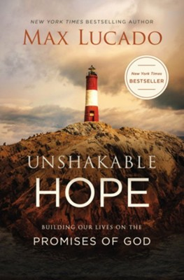 Unshakable Hope: Building Our Lives on the Promises of God  -     By: Max Lucado