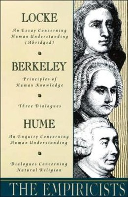 The Empiricists: Locke: Concerning Human Understanding; Berkeley: Principles of Human Knowledge & 3 Dialogues; Hume: Concerning Human U  -     By: George Berkeley