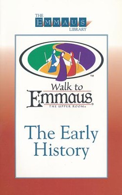 The Early History of the Walk to Emmaus  -     By: Bob Wood