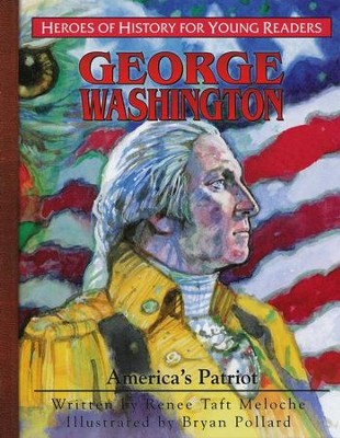 George Washington: America's Patriot  -     By: Janet Benge, Geoff Benge