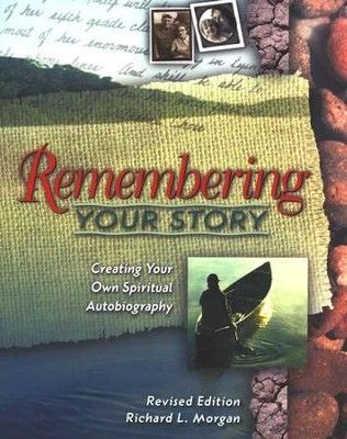 Remembering Your Story  -     By: Richard Morgan