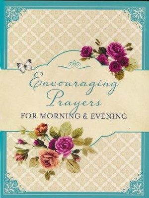 Encouraging Prayers for Morning & Evening  -     By: Barbour Publishing
