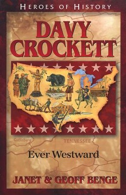 Davy Crockett: Ever Westward  -     By: Janet Benge, Geoff Benge