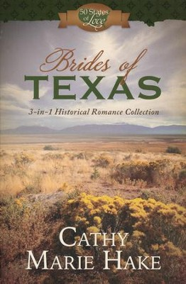 Brides of Texas: 3-in-1 Historical Romance Collection  -     By: Cathy Marie Hake