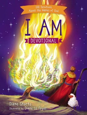 I Am Devotional: 100 Devotions About the Names of God  -     By: Diane Stortz