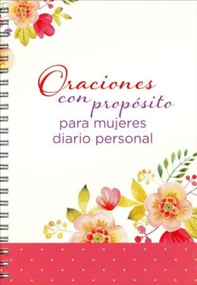 Oraciones con Propósito para Mujeres, Diario Personal  (Prayers with Purpose for Women Journal)  -     By: Barbour Publishing