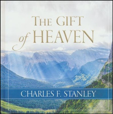 The Gift of Heaven  -     By: Charles Stanley