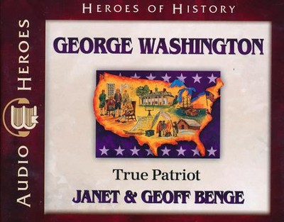 Heroes of History: George Washington Audiobook on CD   -     By: Janet Benge, Geoff Benge