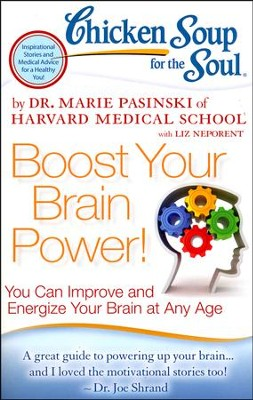 Chicken Soup for the Soul: Boost Your Brain Power!: Redesign & Energize Your Brain at Any Age  -     By: Dr. Marie Pasinski