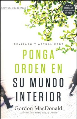 Ponga orden en su mundo interior, revisado y actualizado  (Ordering Your Private World, Revised and Updated)  -     By: Gordon MacDonald