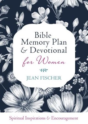 Bible Memory Plan & Devotional for Women: Spiritual Inspiration & Encouragement  -     By: Jean Fischer