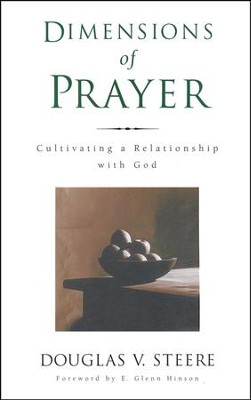 Dimensions of Prayer: Cultivating a Relationship with God  -     By: Douglas Steere