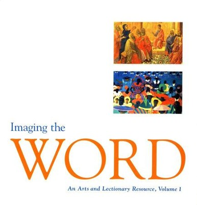 Imaging the Word: An Arts & Lectionary Resource, Volume 1   -     By: Kenneth Lawrence
