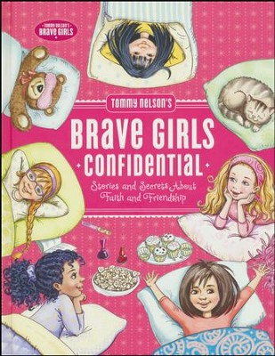 Tommy Nelson's Brave Girls Confidential: Stories and Secrets about Faith and Friendship  -     By: Travis Thrasher     Illustrated By: Olga Ivanov, Aleksey Ivanov