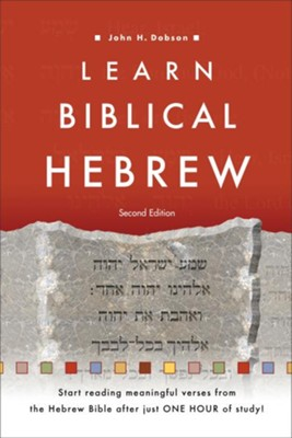 Learn Biblical Hebrew, Second Edition   -     By: John H. Dobson