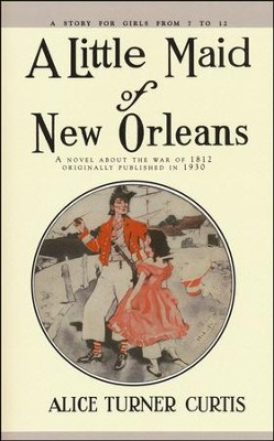 A Little Maid of New Orleans  -     By: Alice Turner Curtis