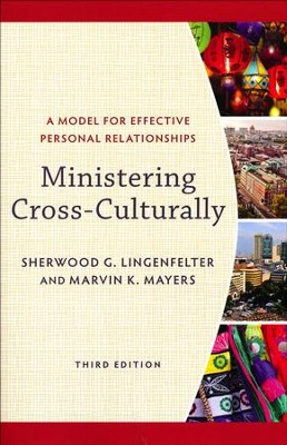 Ministering Cross-Culturally, 3rd edition: A Model for Effective Personal Relationships  -     By: Sherwood G. Lingenfelter, Marvin K. Mayers