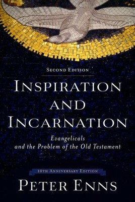 Inspiration and Incarnation, 2nd edition: Evangelicals and the Problem of the Old Testament  -     By: Peter Enns
