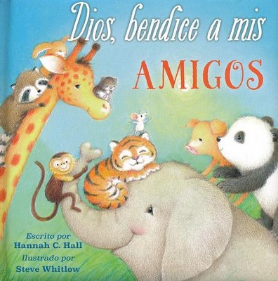 Dios, Bendice a mis Amigos  (God Bless My Friends)   -     By: Hannah Hall