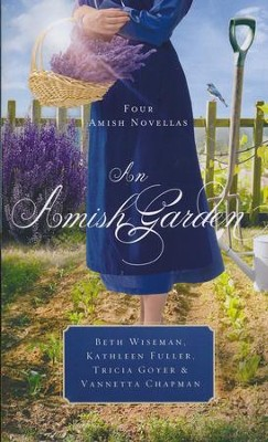 An Amish Garden  -     By: Beth Wiseman