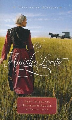 An Amish Love  -     By: Beth Wiseman