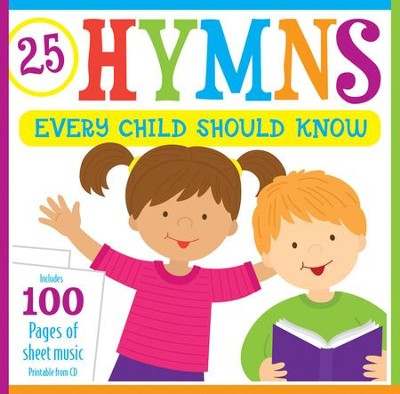 Hymns Every Child Should Know: 25 Hymns Sung by Kids with More Than 100 Pages of Printable Sheet Music  -     By: Kim Mitzo Thompson, Karen Mitzo Hilderbrand