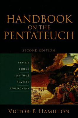 Handbook on the Pentateuch, 2nd edition: Genesis, Exodus, Leviticus, Numbers, Deuteronomy  -     By: Victor P. Hamilton