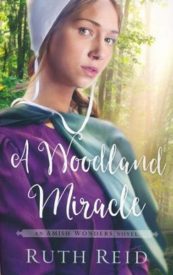 A Woodland Miracle  -     By: Ruth Reid, Amy Clipston