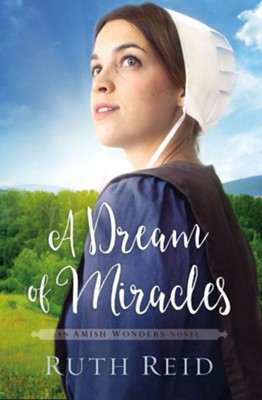 A Dream of Miracles #3   -     By: Ruth Reid