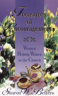 Treasures of Encouragement: Women Helping Women in the Church  -     By: Sharon W. Betters