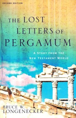 The Lost Letters of Pergamum: A Story from the New Testament  World, Second Edition  -     By: Bruce W. Longenecker