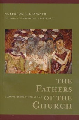 The Fathers of the Church   -     By: Hubertus R. Drobner